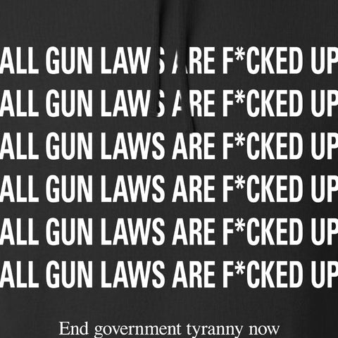 9mmsmg All Gun Laws Are F*cked Up Hoodie Hoodies [variant_title] by Ballistic Ink - Made in America USA