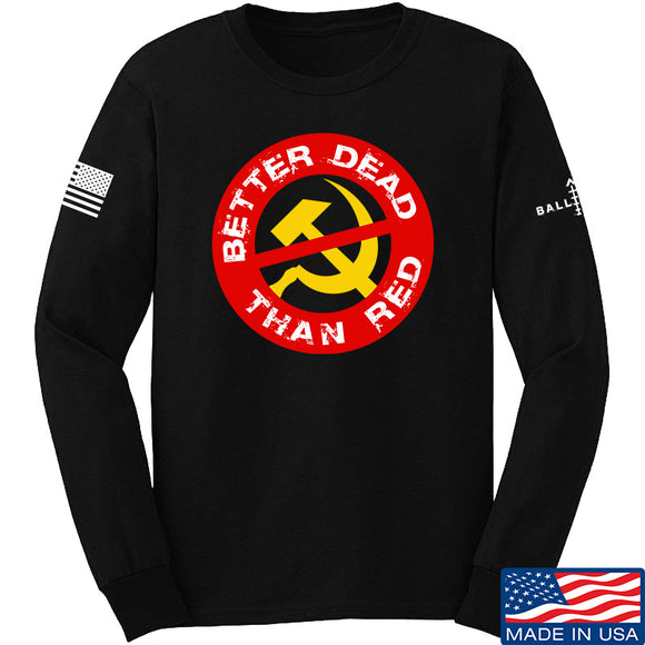 9mmsmg Better Dead Than Red Long Sleeve T-Shirt Long Sleeve Small / Black by Ballistic Ink - Made in America USA