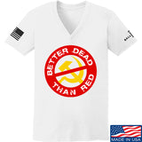 9mmsmg Ladies Better Dead Than Red V-Neck T-Shirts, V-Neck SMALL / White by Ballistic Ink - Made in America USA