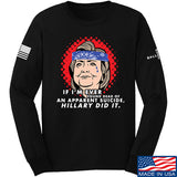 9mmsmg Hillary Did It Long Sleeve T-Shirt Long Sleeve Small / Black by Ballistic Ink - Made in America USA