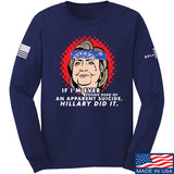 9mmsmg Hillary Did It Long Sleeve T-Shirt Long Sleeve Small / Navy by Ballistic Ink - Made in America USA