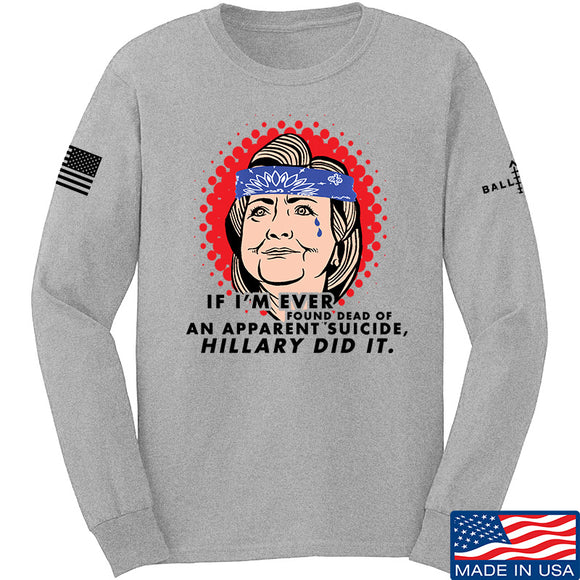 9mmsmg Hillary Did It Long Sleeve T-Shirt Long Sleeve Small / Light Grey by Ballistic Ink - Made in America USA