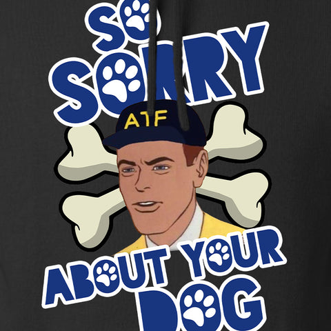 9mmsmg Sorry About Your Dog Hoodie Hoodies [variant_title] by Ballistic Ink - Made in America USA