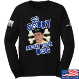9mmsmg Sorry About Your Dog Long Sleeve T-Shirt Long Sleeve Small / Black by Ballistic Ink - Made in America USA