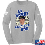 9mmsmg Sorry About Your Dog Long Sleeve T-Shirt Long Sleeve Small / Light Grey by Ballistic Ink - Made in America USA