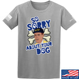 9mmsmg Sorry About Your Dog T-Shirt T-Shirts Small / Light Grey by Ballistic Ink - Made in America USA
