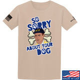 9mmsmg Sorry About Your Dog T-Shirt T-Shirts Small / Sand by Ballistic Ink - Made in America USA