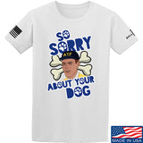 9mmsmg Sorry About Your Dog T-Shirt T-Shirts Small / White by Ballistic Ink - Made in America USA