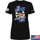 9mmsmg Ladies Sorry About Your Dog T-Shirt T-Shirts SMALL / Black by Ballistic Ink - Made in America USA