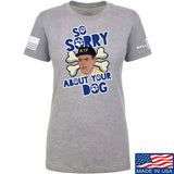 9mmsmg Ladies Sorry About Your Dog T-Shirt T-Shirts SMALL / Light Grey by Ballistic Ink - Made in America USA