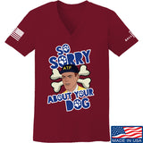 9mmsmg Ladies Sorry About Your Dog V-Neck T-Shirts, V-Neck SMALL / Cranberry by Ballistic Ink - Made in America USA