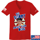 9mmsmg Ladies Sorry About Your Dog V-Neck T-Shirts, V-Neck SMALL / Red by Ballistic Ink - Made in America USA