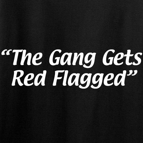 The Gang Gets Red Flagged Tank