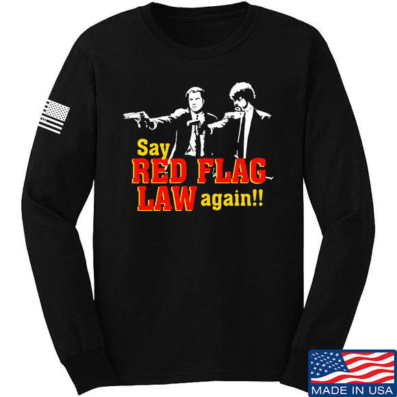 American Gun Chic Say Red Flag Laws Again Long Sleeve T-Shirt Long Sleeve Small / Black by Ballistic Ink - Made in America USA