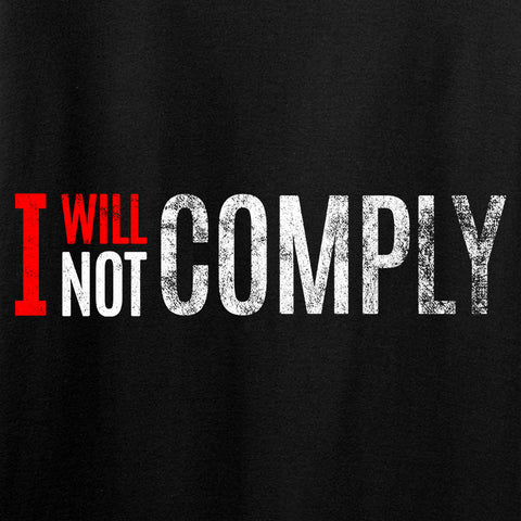 AP2020 Outdoors I Will Not Comply T-Shirt T-Shirts [variant_title] by Ballistic Ink - Made in America USA