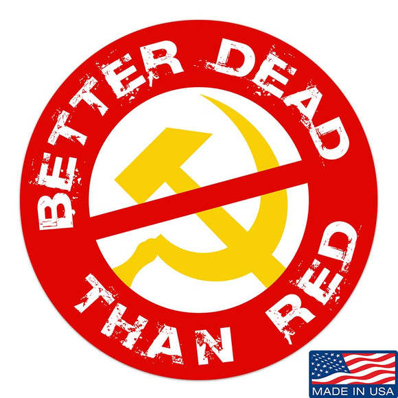 Better Dead Than Red Sticker & Decal