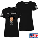 Fitty% Ladies Say When T-Shirt T-Shirts SMALL / Black by Ballistic Ink - Made in America USA