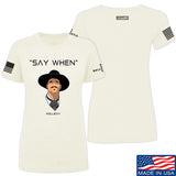 Fitty% Ladies Say When T-Shirt T-Shirts SMALL / Cream by Ballistic Ink - Made in America USA