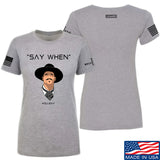 Fitty% Ladies Say When T-Shirt T-Shirts SMALL / Light Grey by Ballistic Ink - Made in America USA