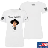 Fitty% Ladies Say When T-Shirt T-Shirts SMALL / White by Ballistic Ink - Made in America USA