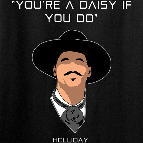Fitty% Ladies You're a Daisy if You Do T-Shirt T-Shirts [variant_title] by Ballistic Ink - Made in America USA