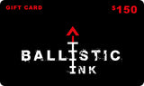 Ballistic Ink Gift Card Gift Card Gift Card $150 by Ballistic Ink - Made in America USA