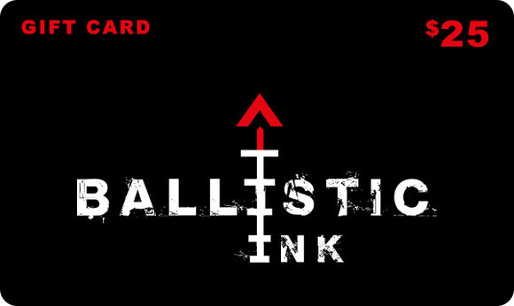 Ballistic Ink Gift Card Gift Card Gift Card $25 by Ballistic Ink - Made in America USA