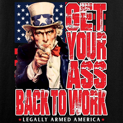 Get Yo ASS Back to Work! Long Sleeve T-Shirt