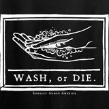 Wash or Die T-Shirt