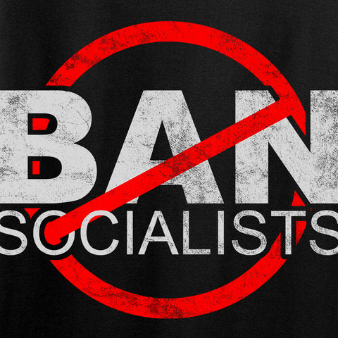 MAC Ban Socialists T-Shirt T-Shirts [variant_title] by Ballistic Ink - Made in America USA