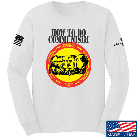 MAC How Communism Works Long Sleeve T-Shirt Long Sleeve Small / White by Ballistic Ink - Made in America USA