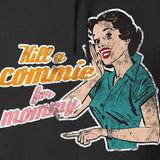 Kill A Commie For Mommy Hoodie