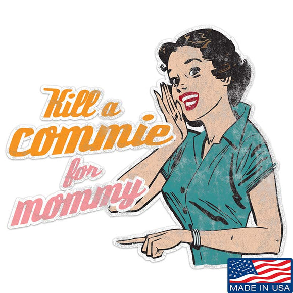 Kill A Commie For Mommy Sticker & Decal