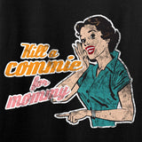 Ladies Kill A Commie For Mommy T-Shirt