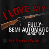 I Love my Fully-Semi-Automatic Assault Rifle Long Sleeve T-Shirt