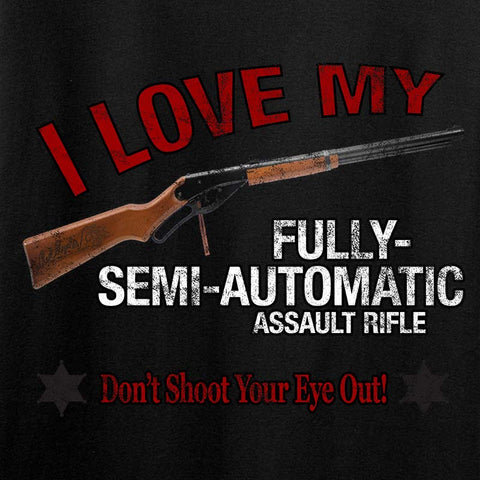 Ladies I Love my Fully-Semi-Automatic Assault Rifle T-Shirt