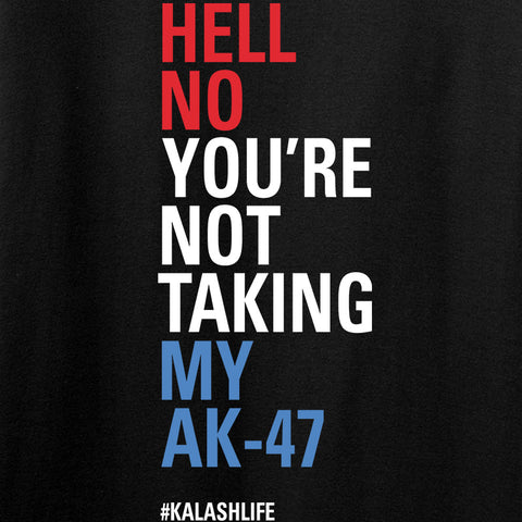 Mrgunsngear Ladies Hell No You're Not Taking My AK-47 T-Shirt T-Shirts [variant_title] by Ballistic Ink - Made in America USA