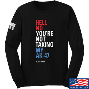 Mrgunsngear Hell No You're Not Taking My AK-47 Long Sleeve T-Shirt Long Sleeve Small / Black by Ballistic Ink - Made in America USA