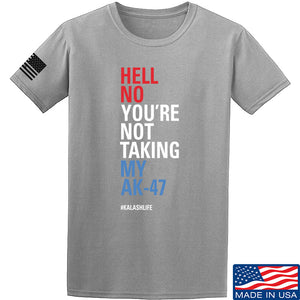 Mrgunsngear Hell No You're Not Taking My AK-47 T-Shirt T-Shirts Small / Charcoal by Ballistic Ink - Made in America USA