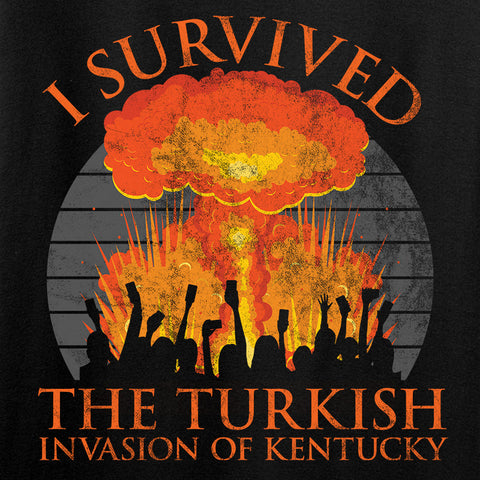 RapidFire Rachel I survived the Turkish invasion of Kentucky T-Shirt T-Shirts [variant_title] by Ballistic Ink - Made in America USA