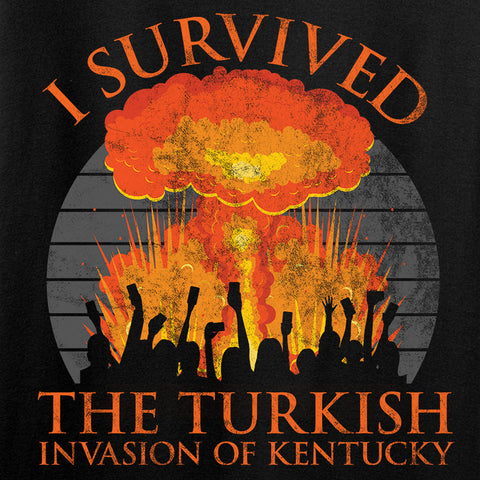 RapidFire Rachel Ladies I survived the Turkish invasion of Kentucky T-Shirt T-Shirts [variant_title] by Ballistic Ink - Made in America USA