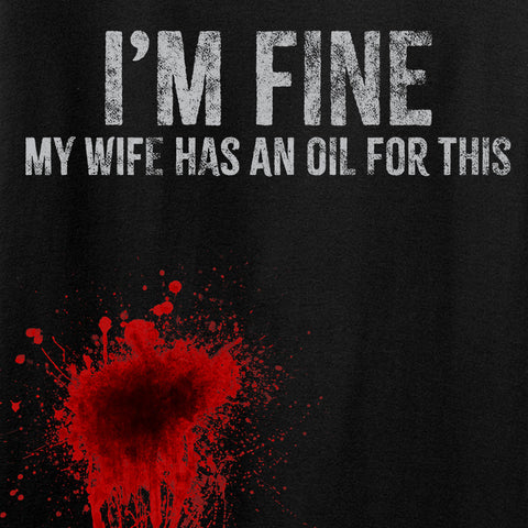Skinny Medic I'm Fine My Wife has an Oil for This Long Sleeve T-Shirt Long Sleeve [variant_title] by Ballistic Ink - Made in America USA