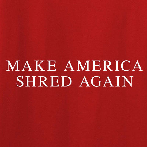 Ladies Make America Shred Again T-Shirt