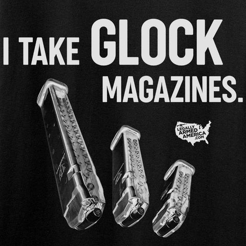 I Take Glock Magazines T-Shirt