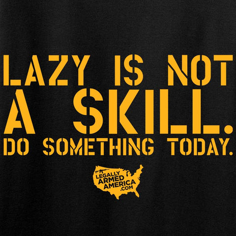 Lazy Is Not A Skill Long Sleeve T-Shirt