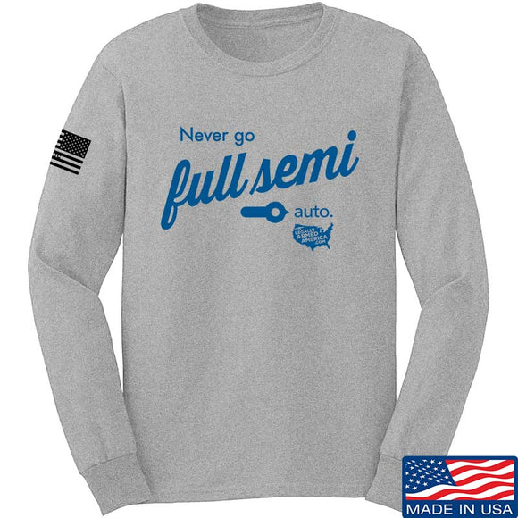 Never Go Full Semi Auto Long Sleeve T-Shirt