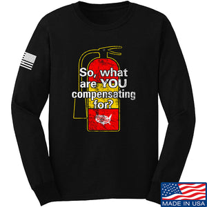 So, What Are YOU Compensating For? Long Sleeve T-Shirt