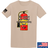 So, What Are YOU Compensating For? T-Shirt