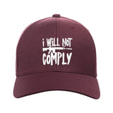 MAC I Will Not Comply Snapback Cap Headwear Maroon by Ballistic Ink - Made in America USA