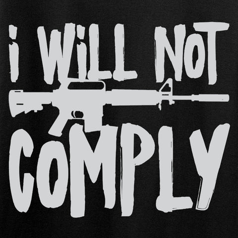 MAC I Will Not Comply T-Shirt T-Shirts [variant_title] by Ballistic Ink - Made in America USA